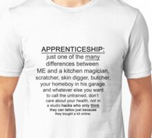 Apprenticeship: one of the many differences between ME and.... Unisex T-Shirt