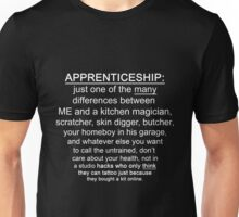 Apprenticeship: one of the many differences between ME and.... (for dark colors) Unisex T-Shirt