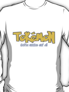 TOKEMON - gotta smoke em' all T-Shirt
