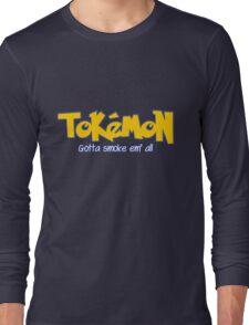 TOKEMON - gotta smoke em' all Long Sleeve T-Shirt