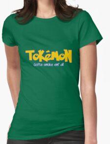 TOKEMON - gotta smoke em' all Womens Fitted T-Shirt