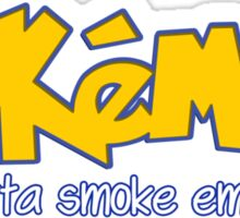 TOKEMON - gotta smoke em' all Sticker