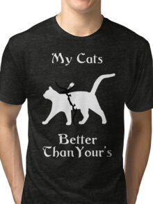 My Cat Is Better Than Yours II Tri-blend T-Shirt