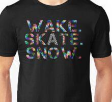 Wake. Skate. Snow. Unisex T-Shirt