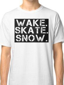 Wake. Skate. Snow. 2 Classic T-Shirt