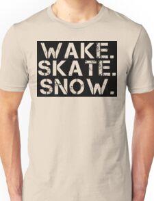 Wake. Skate. Snow. 2 Unisex T-Shirt