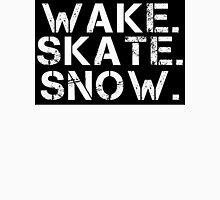 Wake. Skate. Snow. 2 Unisex T-Shirt
