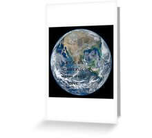 Earth - Let's be careful Greeting Card