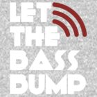 Let the Bass Bump by cfitzgerald11