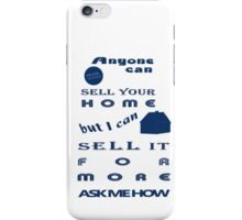 Realtors Get You More! iPhone Case/Skin
