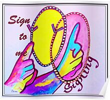 SIGN TO ME Poster
