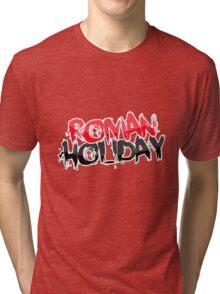 Roman Holiday Tri-blend T-Shirt