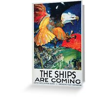 The ships are coming United States Shipping Board Emergency Fleet Corporation Greeting Card