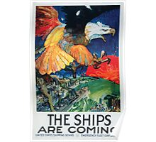 The ships are coming United States Shipping Board Emergency Fleet Corporation Poster