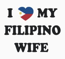 I Heart My Filipino Wife by delosreyes75