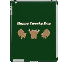 Happy Twerky Day iPad Case/Skin