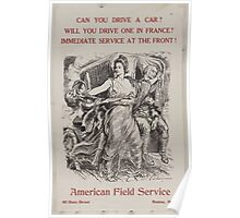 Can you drive a car  Will you drive one in France  Immediate service at the front! 002 Poster