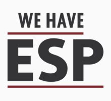 we have ESP by timmehtees