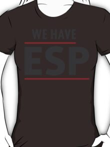 we have ESP T-Shirt