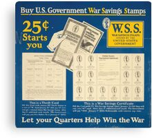 Buy US government War Savings Stamps 25centsstarts you Let your quarters help win the war 002 Canvas Print