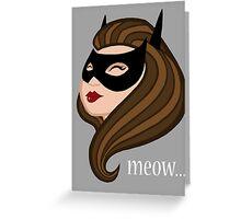 Meow... Greeting Card
