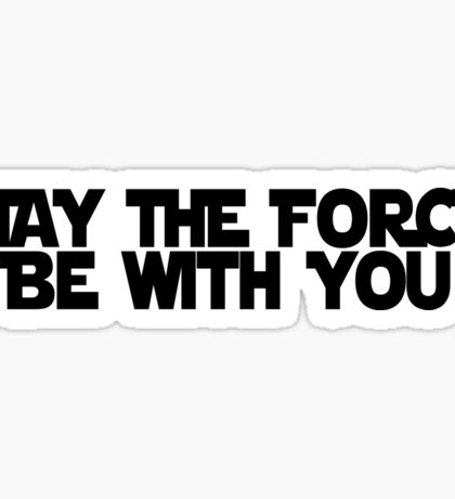 May The Force Be With You Sticker