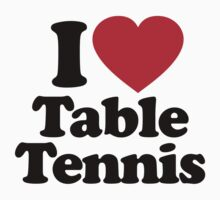 I Love Table Tennis by iheart