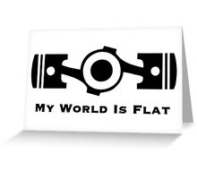 My World is Flat Greeting Card