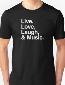 Live , love , laugh and music T-Shirt