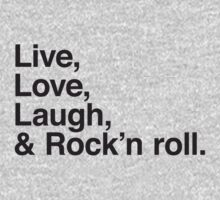 Live , love , laugh and rock and roll by WAMTEES