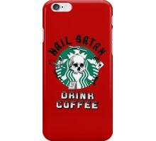 Hail Satan, drink coffee iPhone Case/Skin