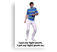 Tight Pants Canvas Print
