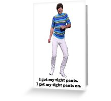 Tight Pants Greeting Card