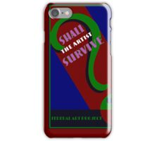 Shall the Artist Survive? iPhone Case/Skin