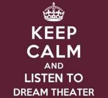 Keep Calm and listen to Dream Theater by Yiannis  Telemachou