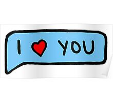 I ❤️ You Message Poster