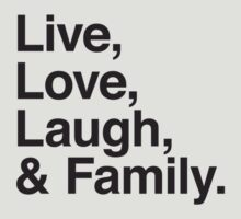 Live , love , laugh and family T-Shirt