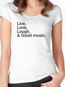 Live , love , laugh and good music Women's Fitted Scoop T-Shirt