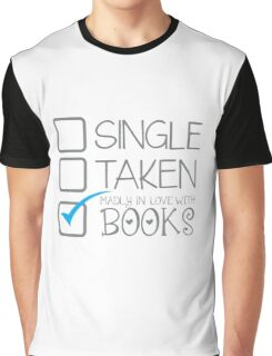 SINGLE TAKEN Madly in love with books Graphic T-Shirt