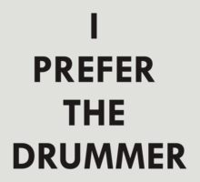 I prefer the drummer. by MrYum