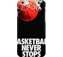 Basketball Never Stop iPhone Case/Skin