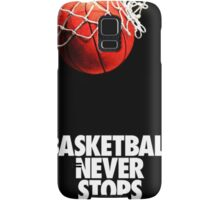 Basketball Never Stop Samsung Galaxy Case/Skin
