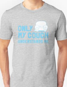 Only my COUCH understands me T-Shirt
