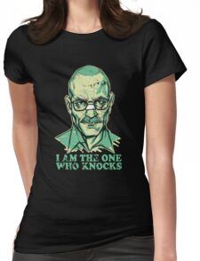 I Am The One Who Knocks Womens Fitted T-Shirt