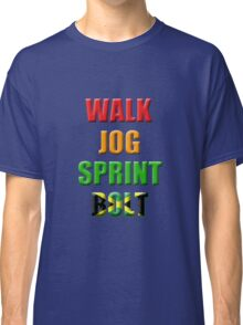 Walk, Jog, Sprint, BOLT!! Classic T-Shirt