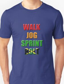 Walk, Jog, Sprint, BOLT!! T-Shirt
