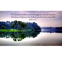 Pierce water w bible verse Photographic Print