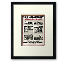 Your opportunity Army ordnance schools Framed Print