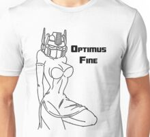 If I was a Transformer I would be Optimus Fine Unisex T-Shirt