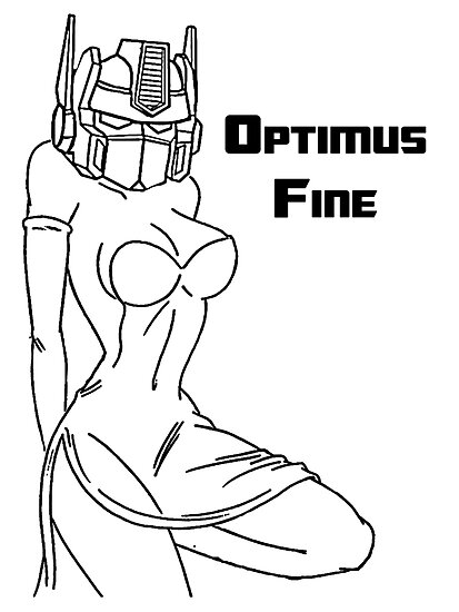 If I was a Transformer I would be Optimus Fine by Frymo